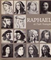 Raphael et lart francais: [catalogue dune exposition aux] Galeries nationaux du Grand Palais, Paris, 15 novembre 1983-13 fevrier 1984 - Couverture - Format classique