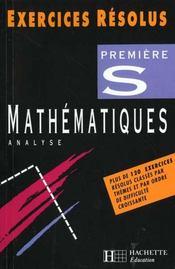 Exercices Resolus Mathematiques Analyse 1e S - Intérieur - Format classique