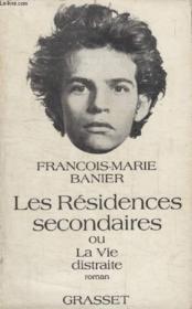 Les Residences Secondaire Ou La Vie Distraite. - Couverture - Format classique