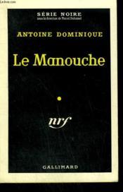 Le Manouche. Collection : Serie Noire N° 541 - Couverture - Format classique