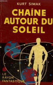 Chaine Autour Du Soleil. Collection : Le Rayon Fantastique. - Couverture - Format classique
