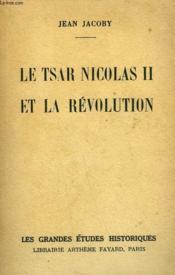 Le Tsar Nicolas Ii Et La Revolution. - Couverture - Format classique
