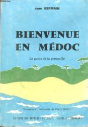 Bienvenue En Medoc Le Guide De La Presque - Couverture - Format classique