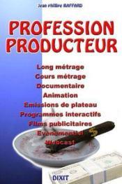 Profession producteur ; qu'est-ce qu'un producteur audiovisuel - Couverture - Format classique