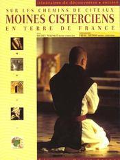 Sur les chemins de citeaux, moines cisterciens en terre de france - Intérieur - Format classique