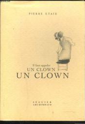Il faut appeler un clown, un clown - Couverture - Format classique