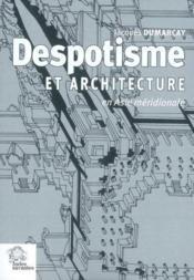 Despotisme Et Architecture En Asie Meridionale - Couverture - Format classique