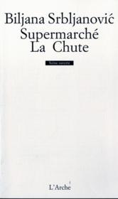 Supermarche/la chute - Couverture - Format classique