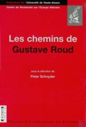 Les chemins de gustave roud - avec des textes inedits de gustave roud et pierre-alain tache - Couverture - Format classique