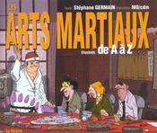 Les arts martiaux illustrés de a à z ; édition 2002 - Intérieur - Format classique