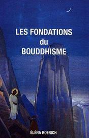Les fondations du bouddhisme - Couverture - Format classique
