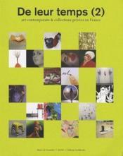 De leur temps (2) ; art contemporain & collections privées en France - Couverture - Format classique