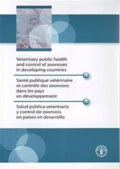 Sante publique veterinaire et controle des zoonoses dans les pays en developpement en - Couverture - Format classique