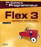 Flex 3 ; applications internet riches - Couverture - Format classique