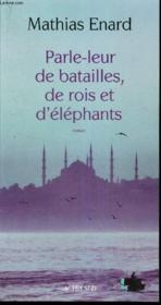 Parle-leur de batailles, de rois et d'éléphants - Couverture - Format classique