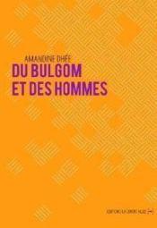 Du bulgom et des hommes - Couverture - Format classique