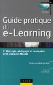 Guide pratique du e-learning ; stratégie, pédagogie et conception avec le logiciel Moodle - Couverture - Format classique