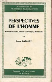 Perspectives De L'Homme - Existentialisme - Pensee Catholique - Marxisme - Bibliotheque De Philosophie Contemporaine - Troisieme Edition. - Couverture - Format classique