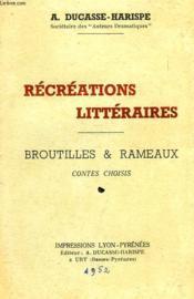 Recreations Litteraires, Broutilles & Rameaux, Contes Choisis - Couverture - Format classique