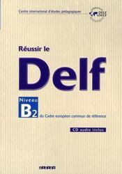 Reussir le delf niveau b2 du cadre europeen commun de reference - Intérieur - Format classique