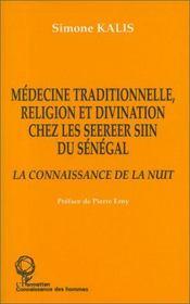 Médecine traditionnelle, religion et divination chez les Seereer Siin du Sénégal ; la connaissance de la nuit - Intérieur - Format classique