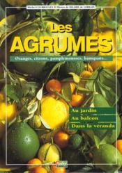 Les Agrumes. Oranges, Citrons, Pamplemousses, Kumquats - Couverture - Format classique