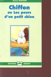 Chiffon ou les peurs d'un petit chien - Couverture - Format classique