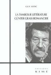 Tambour Litterature,Gunter Grass Romancier (La) - Intérieur - Format classique