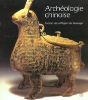 Archéologie chinoise. trésors de la région du Guangxi - Intérieur - Format classique