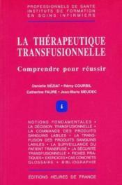La thérapeutique transfusionnelle ; comprendre pour réussir - Couverture - Format classique