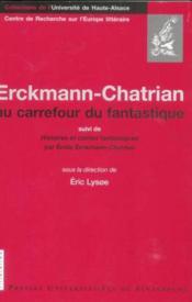 Erckmann-Chatrian au carrefour du fantastique ; histoires et contes fantastiques - Couverture - Format classique