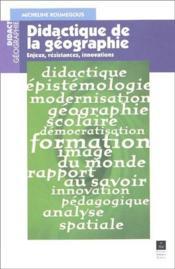 Didactique de la géographie ; enjeux, résistances, innovations - Couverture - Format classique
