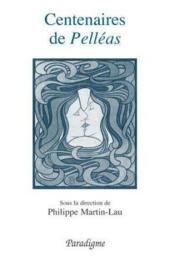 Centenaires de Pelléas ; de Maerterlinck à Debussy - Couverture - Format classique