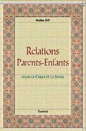 Relations parents-enfants ; selon le coran et la sunna - Intérieur - Format classique