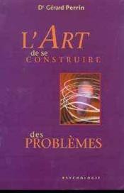 Art De Se Construire Des Problemes - Couverture - Format classique