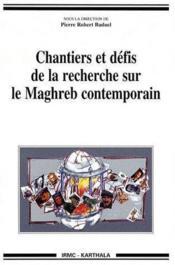 Chantiers et défis de la recherche sur le Maghreb contemporain - Couverture - Format classique