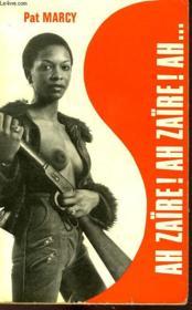 Ah Zaire! Ah Zaire! Ah... - Couverture - Format classique
