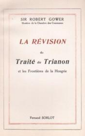 La révision du traité de Trianon et les frontières de la Hongrie - Couverture - Format classique