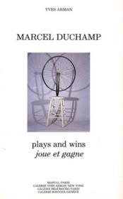 MARCEL DUCHAMP. Plays and wins, joue et gagne - Couverture - Format classique