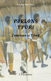 Parlons tpuri ; Cameroun et Tchad - Couverture - Format classique