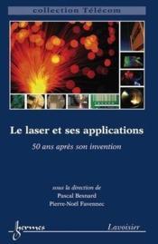 Le laser et ses applications ; 50 ans après son invention - Couverture - Format classique