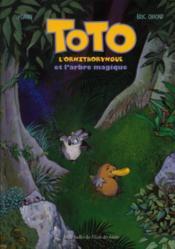 Toto l'ornithorynque T.1 ; Toto l'ornithorynque et l'arbre magique - Couverture - Format classique