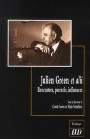 Julien Green et alii ; rencontres, parentés, influences - Couverture - Format classique
