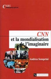 Cnn Et La Mondialisation De L'Imaginaire - Intérieur - Format classique
