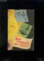 Aux Moments Des Loisirs. A L Usage Des Eleves De V - Vii Classes. - Couverture - Format classique