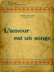 L'Amour Est Un Songe. Collection : Le Roman D'Aujourd'Hui N° 6 - Couverture - Format classique
