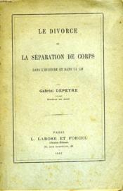 Le Divorce Et La Separation De Corps Dans L'Histoire Et Dans La Loi - Couverture - Format classique