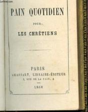 Pain Quotidien Pour Les Chretiens. - Couverture - Format classique