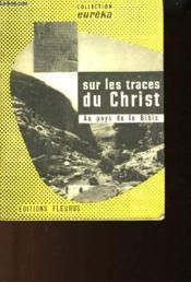 Sur Les Traces Du Christ - Au Pays De La Bible - Couverture - Format classique