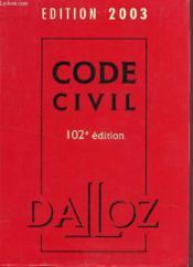 Code Civil 2003 ; 102e Edition - Couverture - Format classique